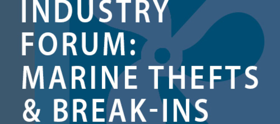 Industry Forum: Marine Thefts & Break-ins